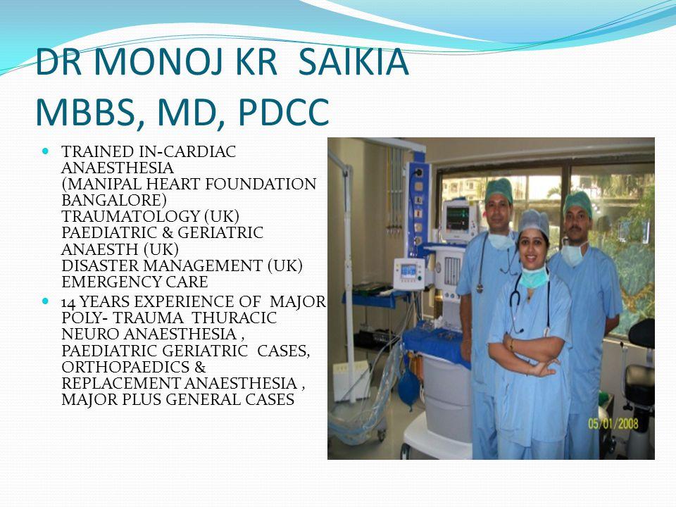 DR MONOJ KR SAIKIA MBBS, MD, PDCC