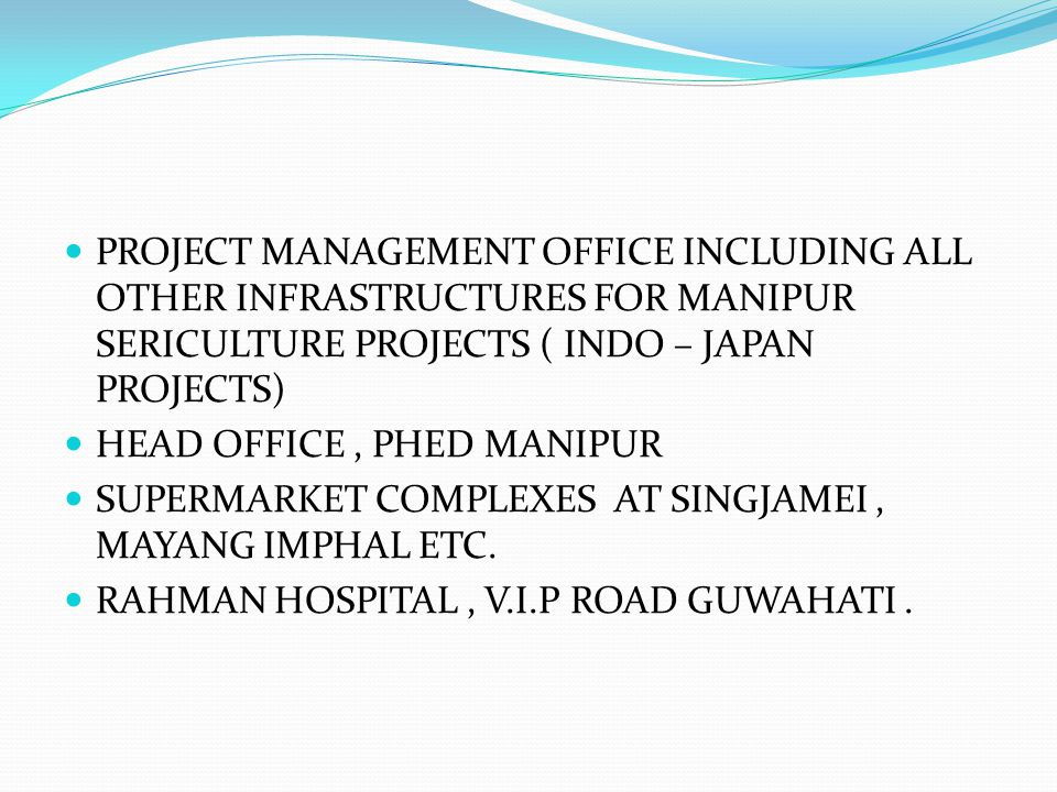 PROJECT MANAGEMENT OFFICE INCLUDING ALL OTHER INFRASTRUCTURES FOR MANIPUR SERICULTURE PROJECTS ( INDO – JAPAN PROJECTS)