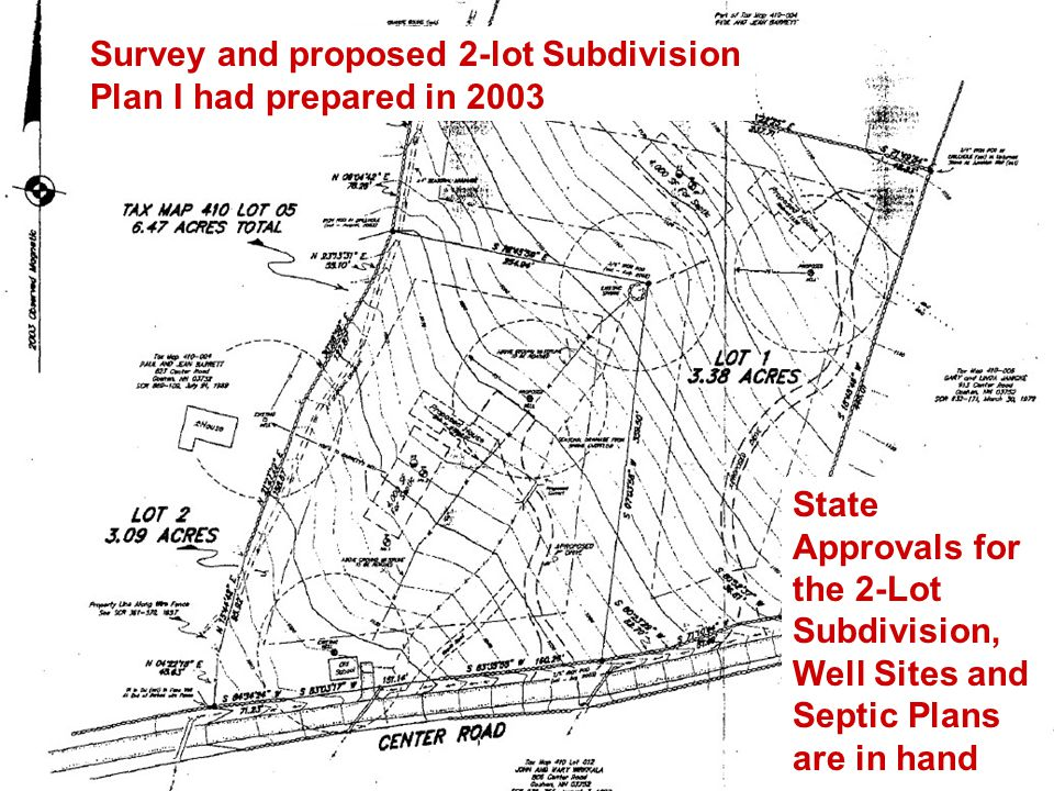 Survey and proposed 2-lot Subdivision Plan I had prepared in 2003