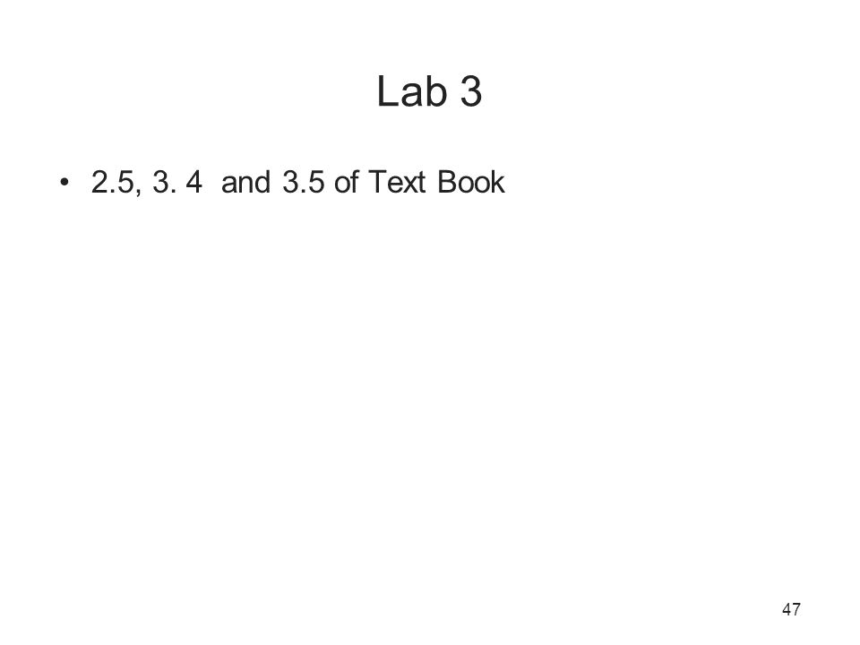 Lab 3 2.5, 3. 4 and 3.5 of Text Book