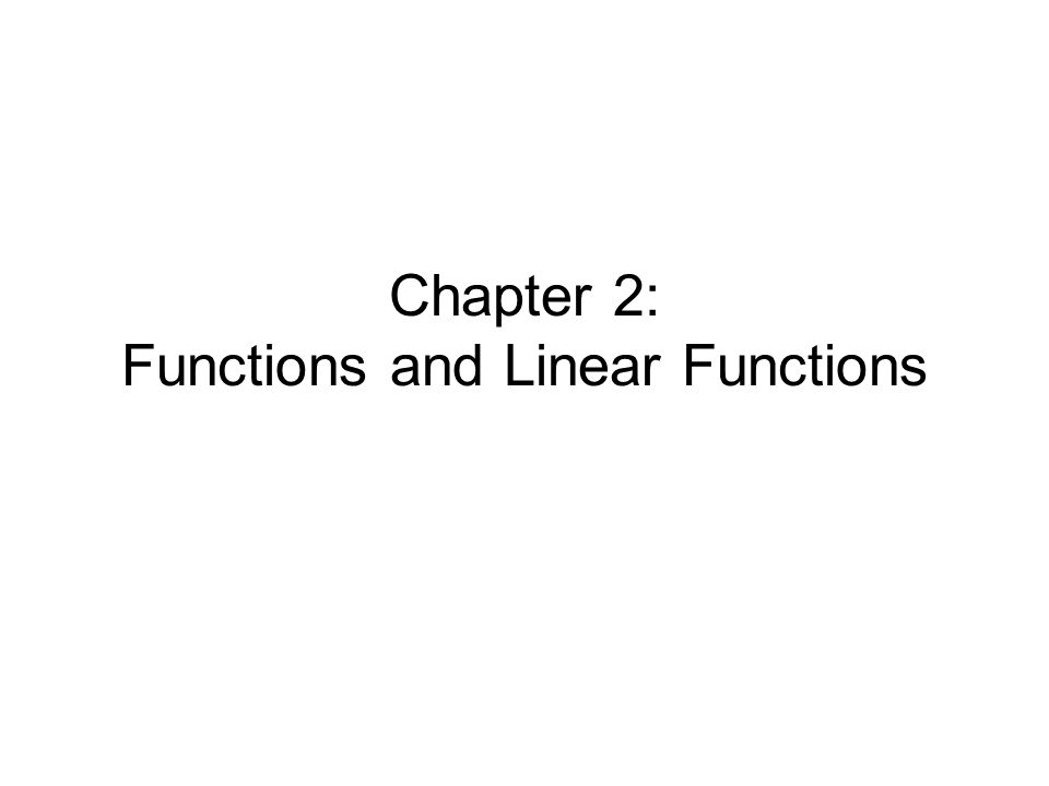 Chapter 2: Functions and Linear Functions