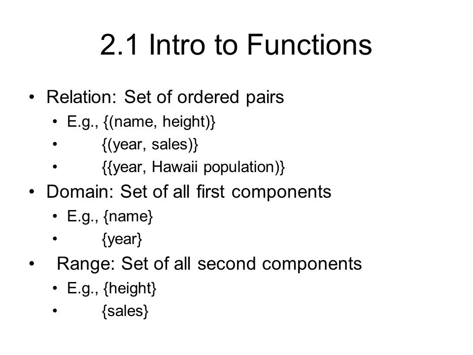 2.1 Intro to Functions Relation: Set of ordered pairs