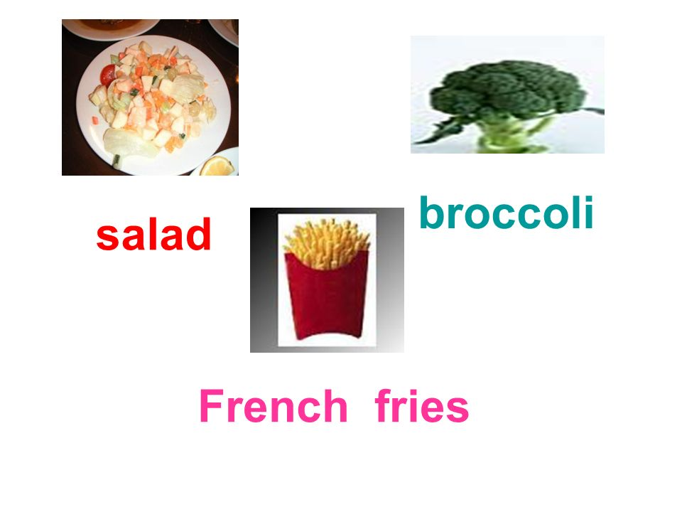broccoli salad French fries
