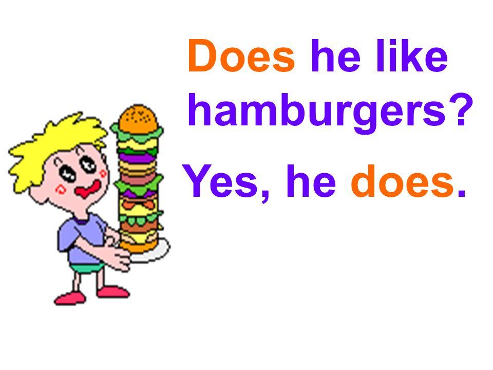 Does he like hamburgers