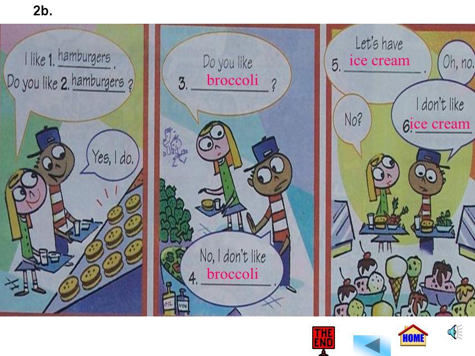 2b. ice cream broccoli ice cream broccoli