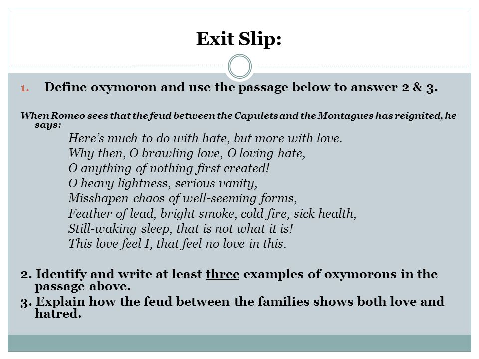 Exit Slip: Define oxymoron and use the passage below to answer 2 & 3.