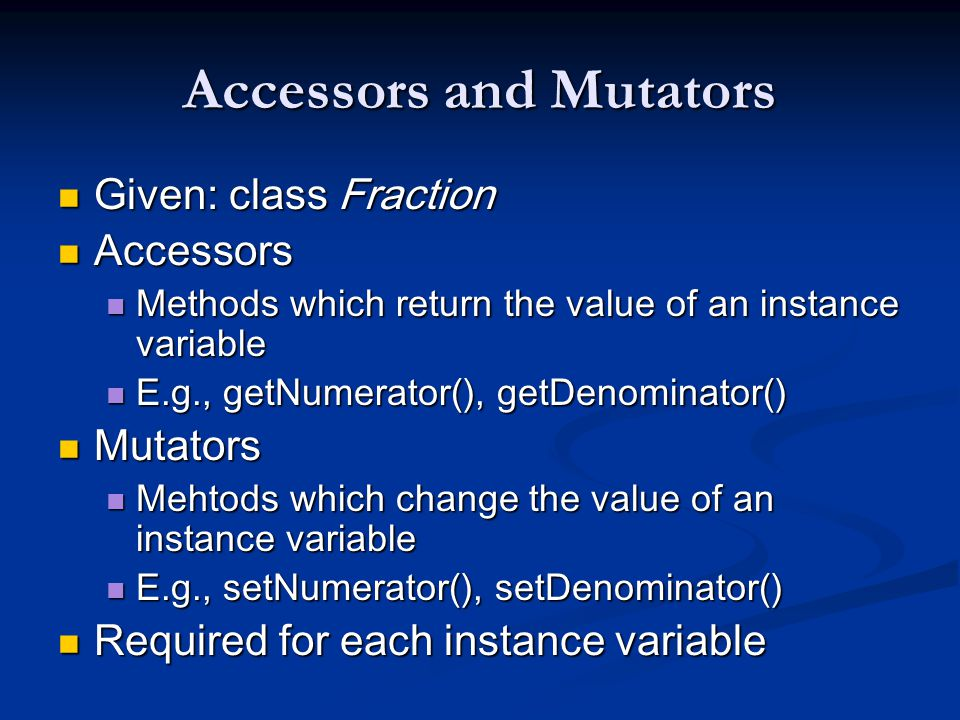 Accessors and Mutators