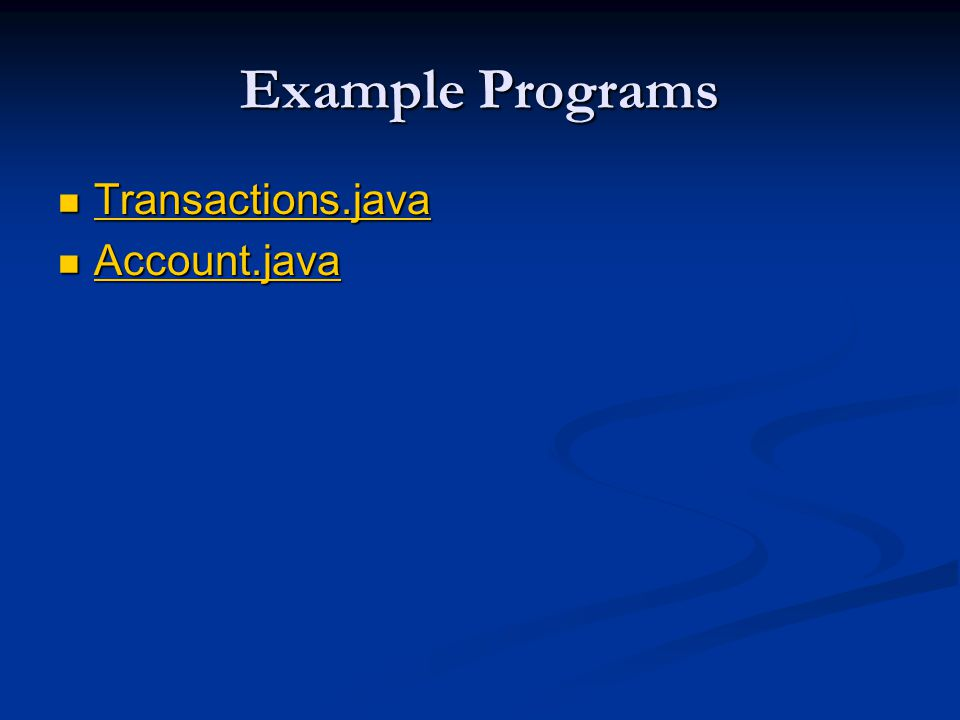 Example Programs Transactions.java Account.java