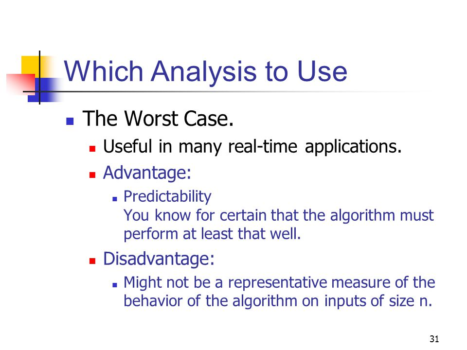 Which Analysis to Use The Worst Case.