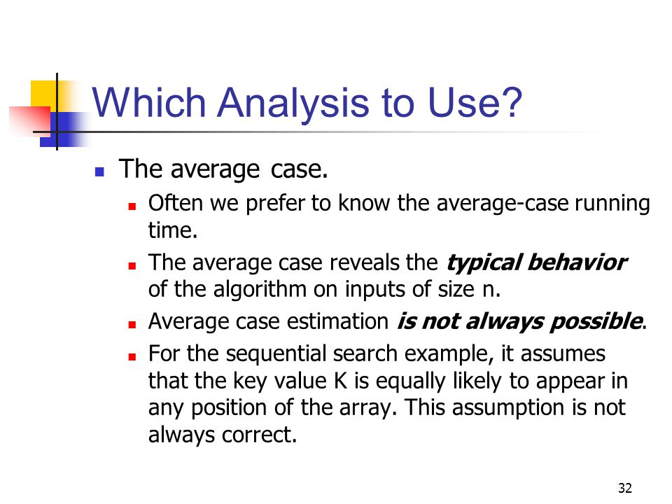 Which Analysis to Use The average case.
