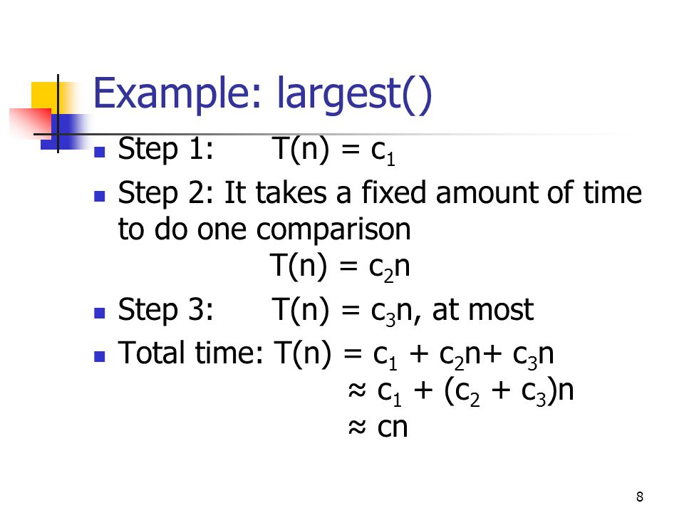 Example: largest() Step 1: T(n) = c1