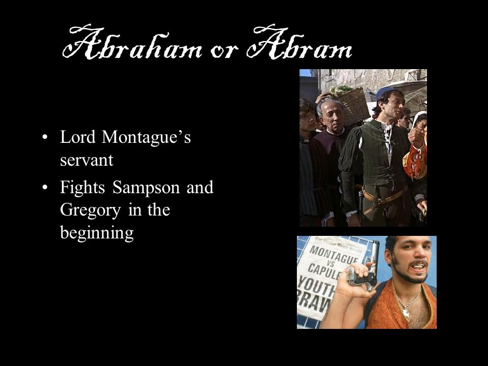 Abraham or Abram Lord Montague's servant