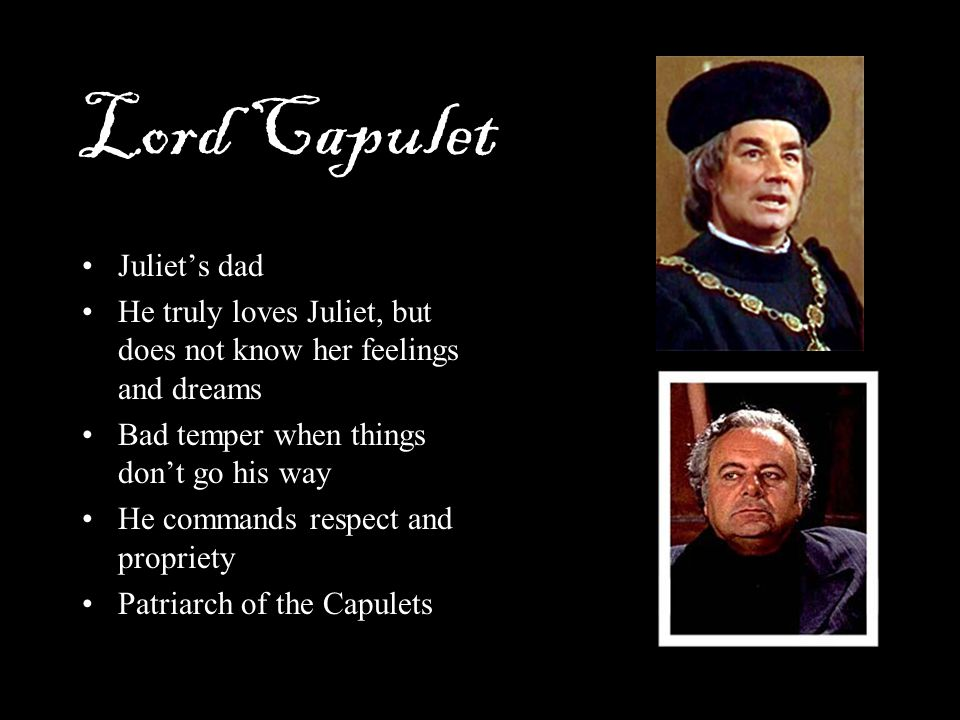 Lord Capulet Juliet's dad