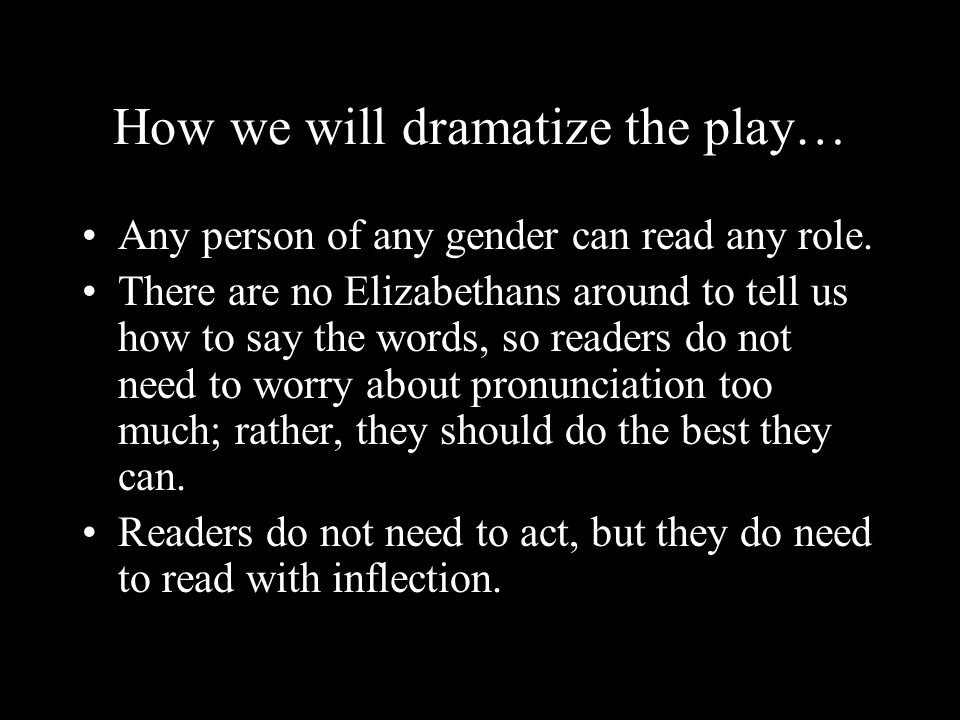 How we will dramatize the play…
