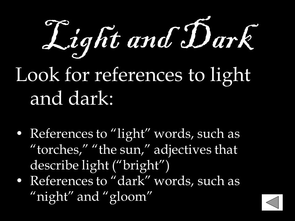 Light and Dark Look for references to light and dark: