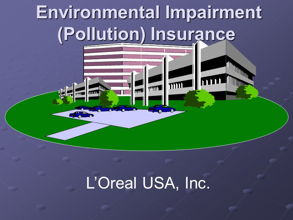 Environmental Impairment (Pollution) Insurance