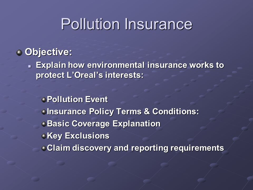 Pollution Insurance Objective:
