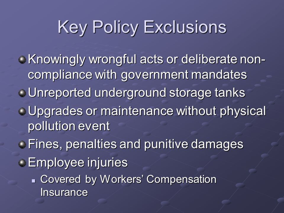 Key Policy Exclusions Knowingly wrongful acts or deliberate non-compliance with government mandates.
