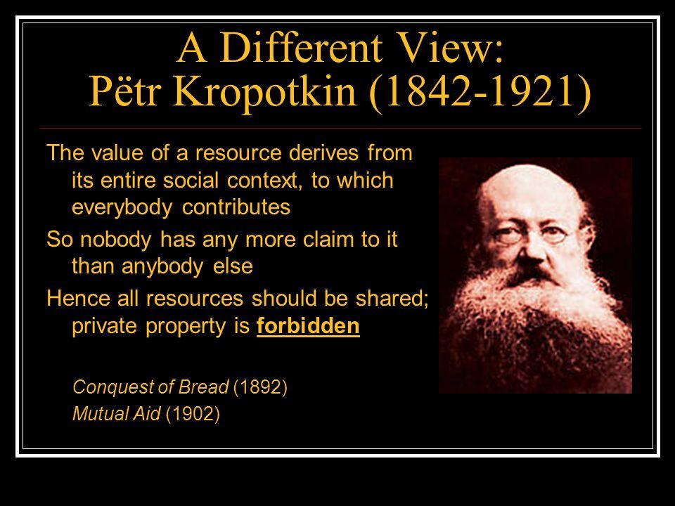 A Different View: Pëtr Kropotkin (1842-1921)