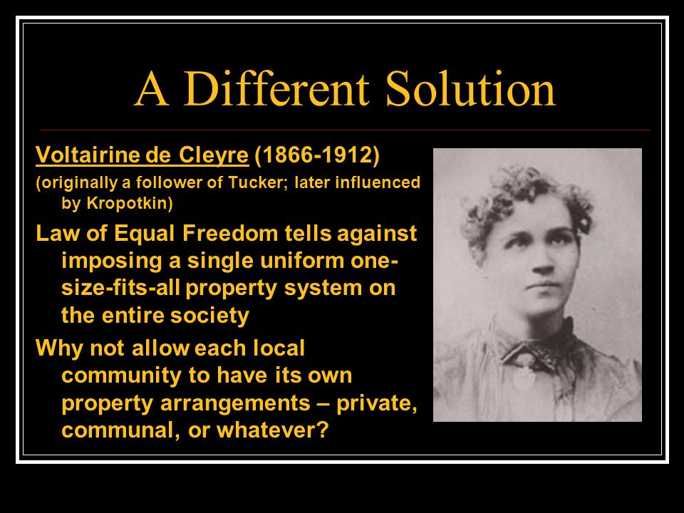 A Different Solution Voltairine de Cleyre (1866-1912)