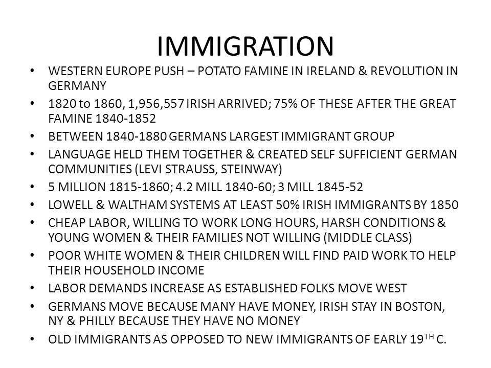 IMMIGRATION WESTERN EUROPE PUSH – POTATO FAMINE IN IRELAND & REVOLUTION IN GERMANY.