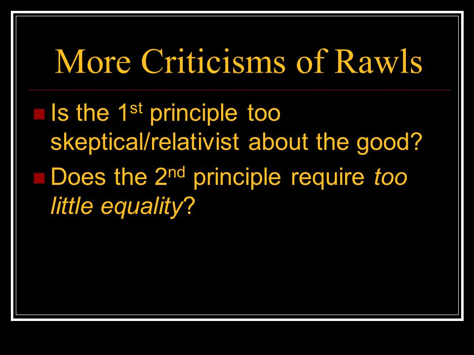 More Criticisms of Rawls