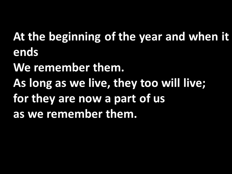 At the beginning of the year and when it ends We remember them
