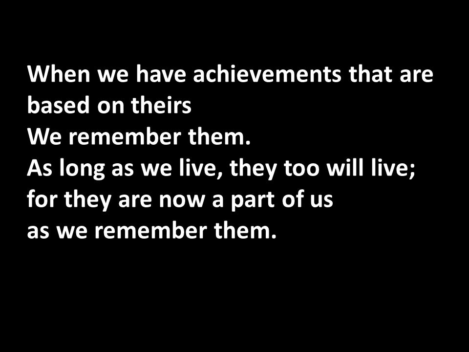 When we have achievements that are based on theirs We remember them