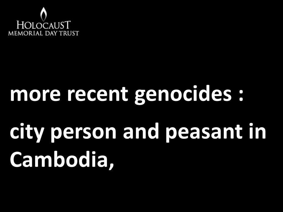 more recent genocides :