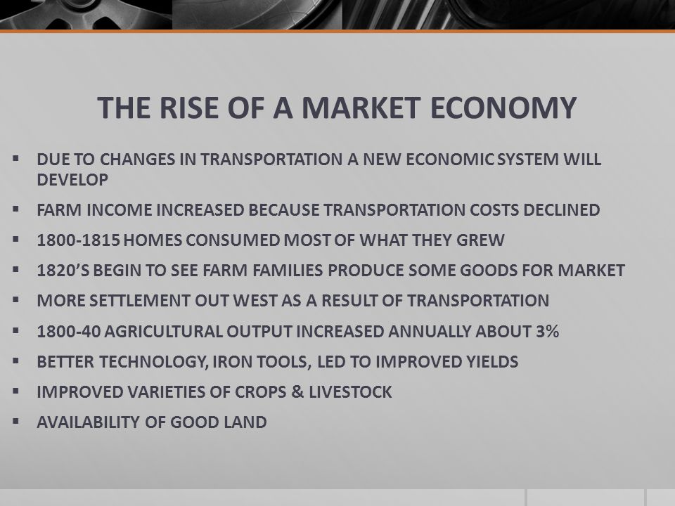 THE RISE OF A MARKET ECONOMY