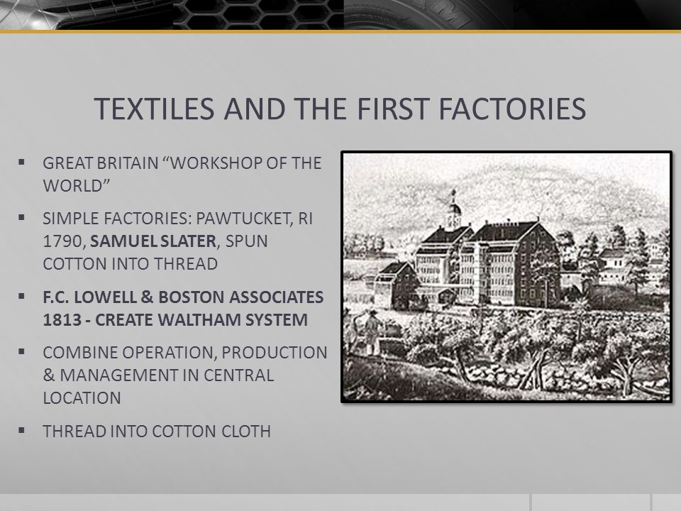 TEXTILES AND THE FIRST FACTORIES