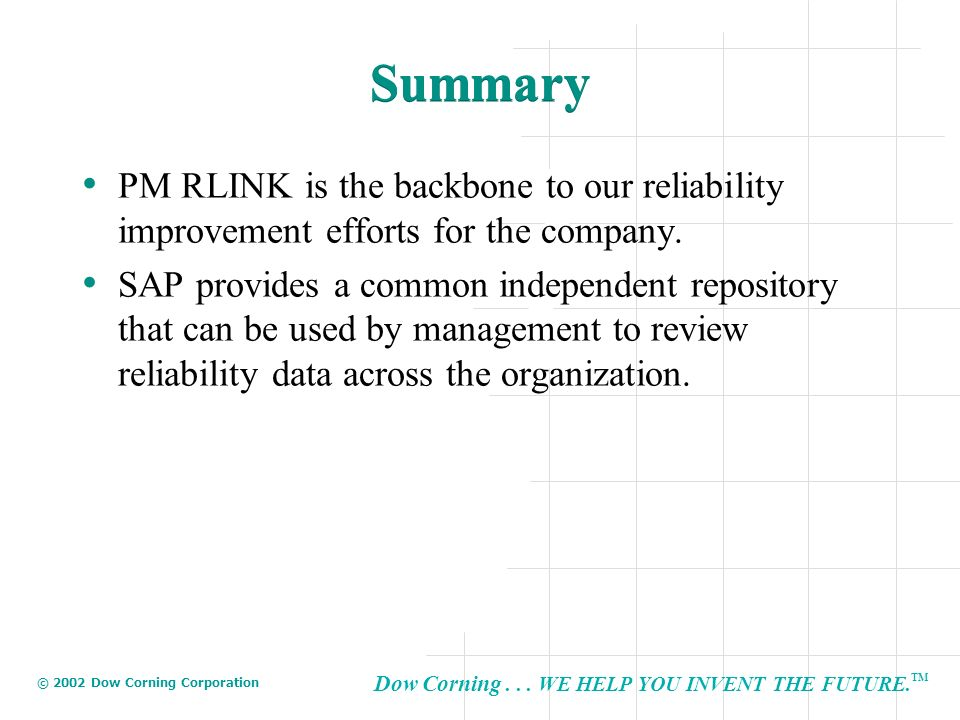 Summary PM RLINK is the backbone to our reliability improvement efforts for the company.