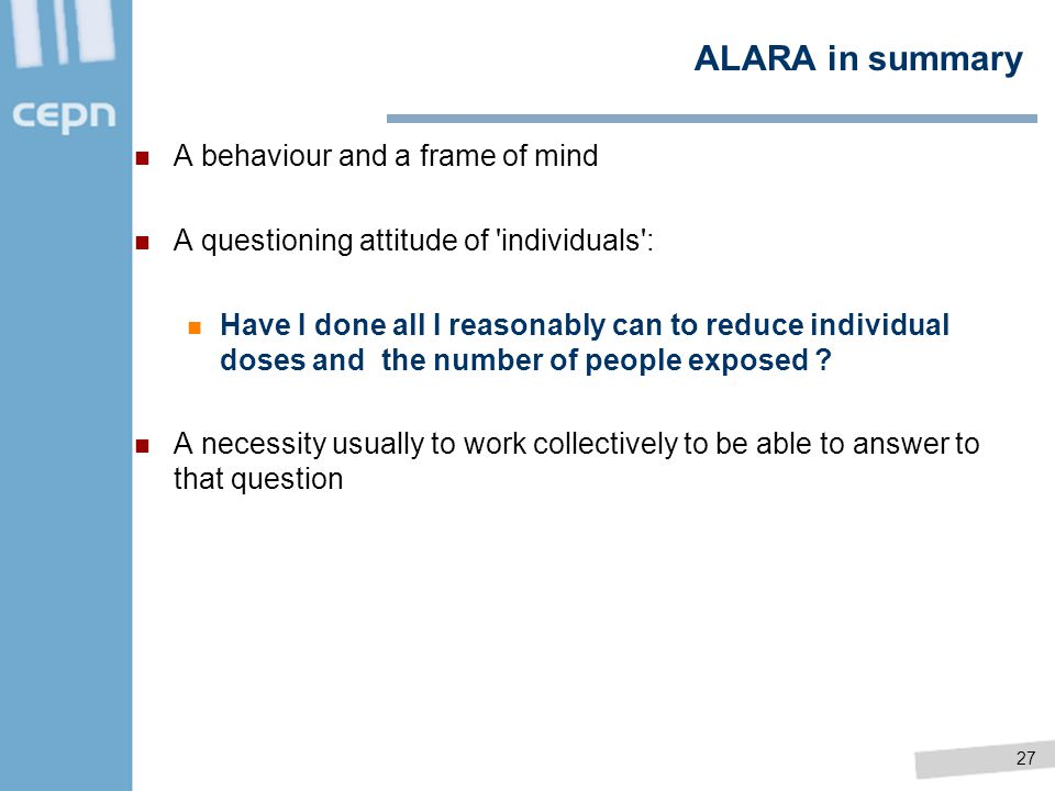 ALARA in summary A behaviour and a frame of mind