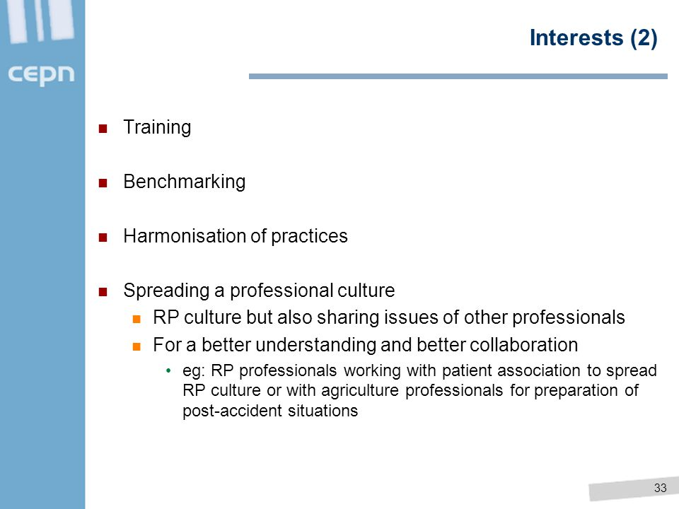 Interests (2) Training Benchmarking Harmonisation of practices