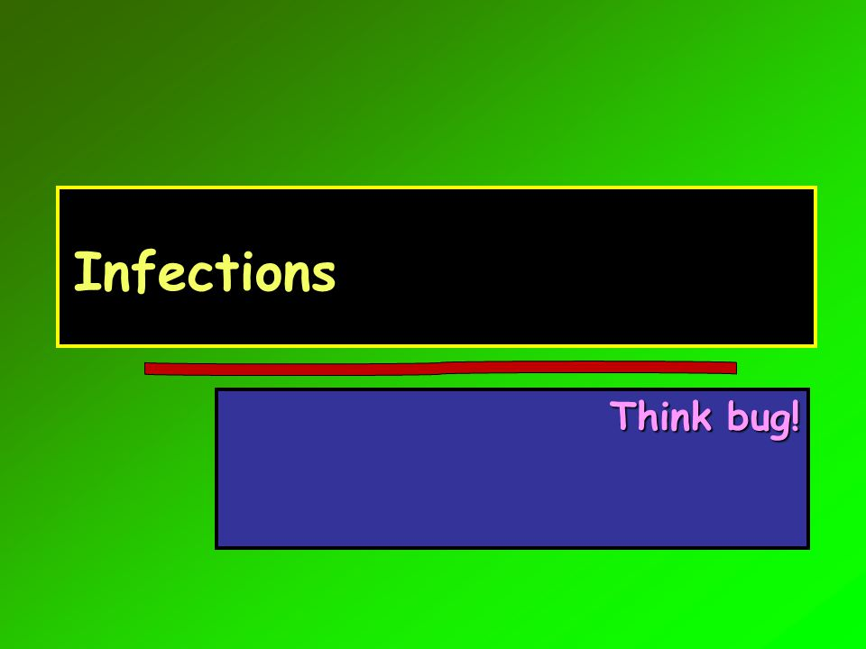 Infections Think bug!