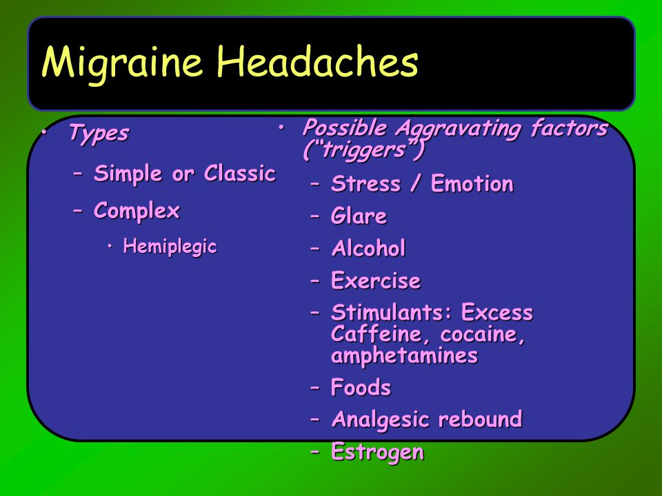 Migraine Headaches Types Simple or Classic Complex