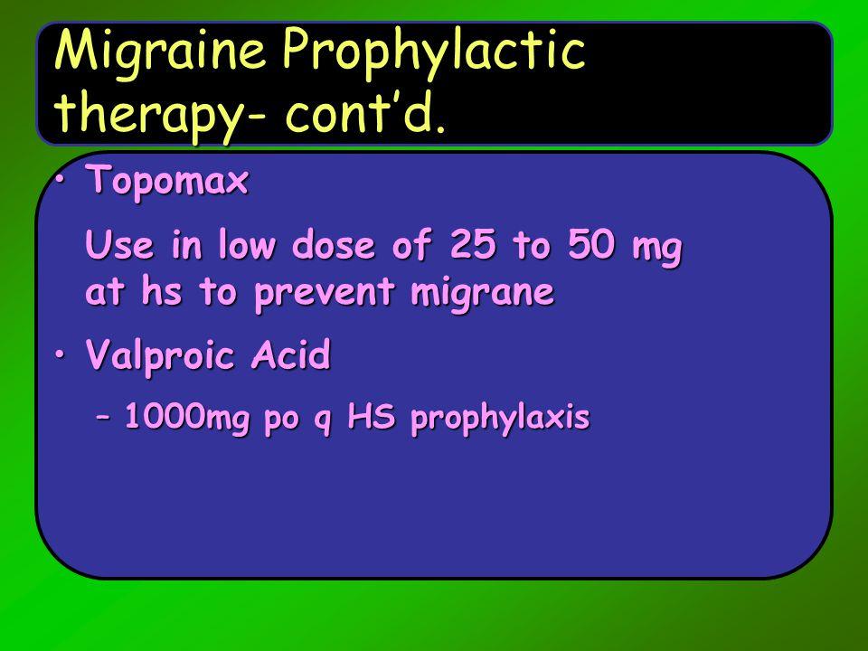Migraine Prophylactic therapy- cont'd.