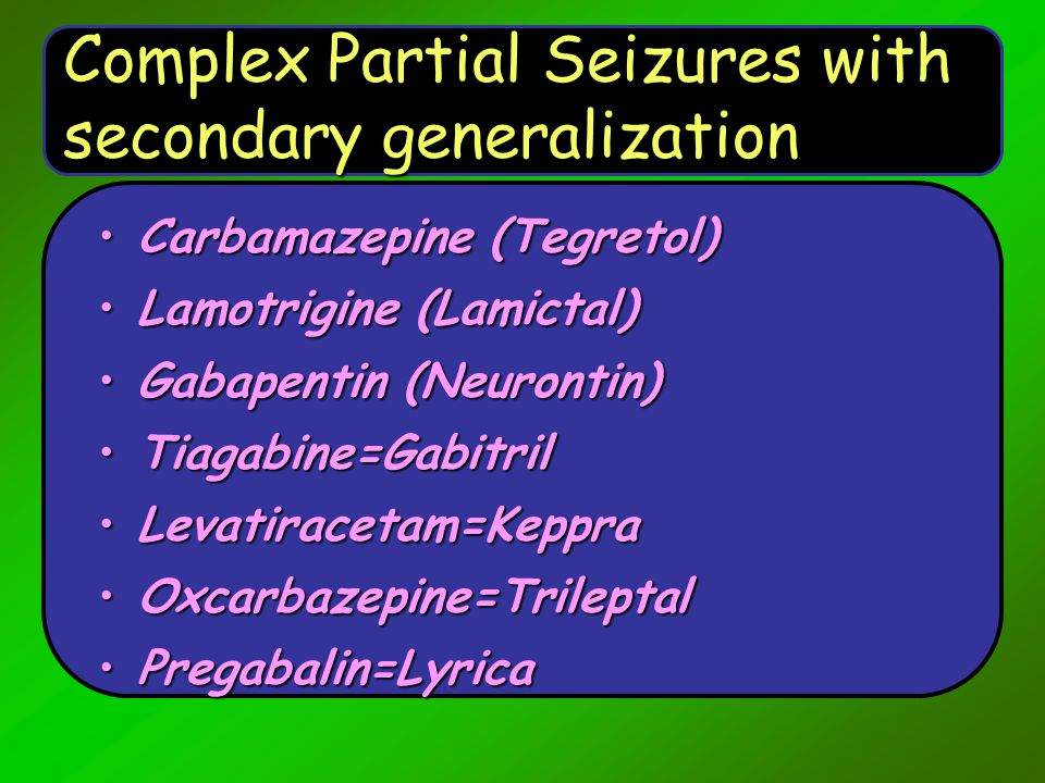 Complex Partial Seizures with secondary generalization