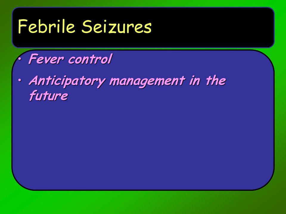 Febrile Seizures Fever control Anticipatory management in the future