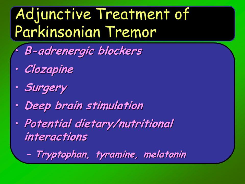 Adjunctive Treatment of Parkinsonian Tremor