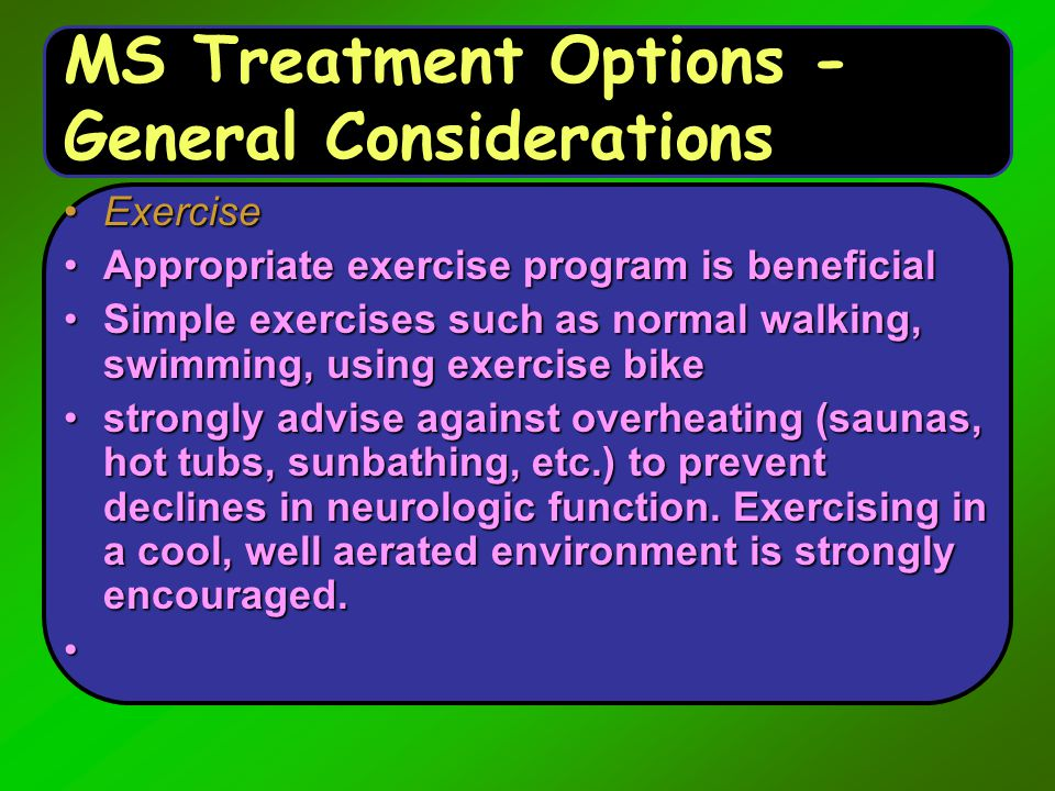 MS Treatment Options - General Considerations