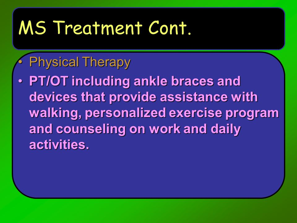MS Treatment Cont. Physical Therapy