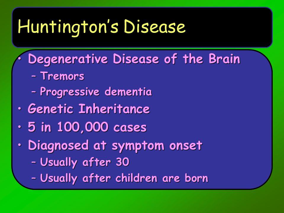 Huntington's Disease Degenerative Disease of the Brain