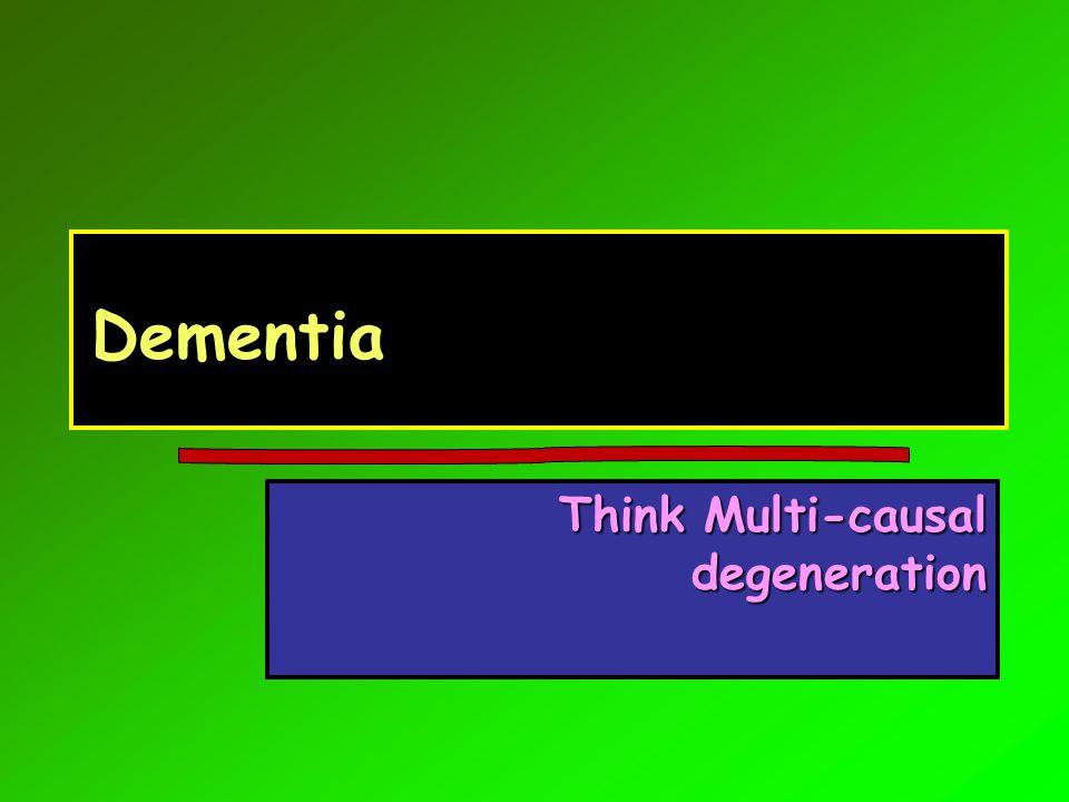 Think Multi-causal degeneration