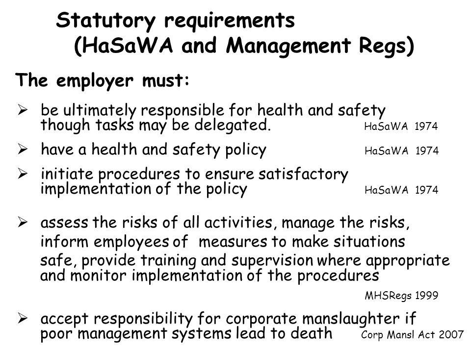 Statutory requirements (HaSaWA and Management Regs)