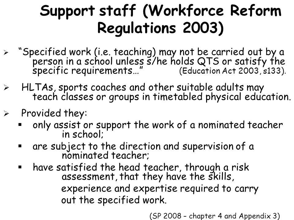 Support staff (Workforce Reform Regulations 2003)
