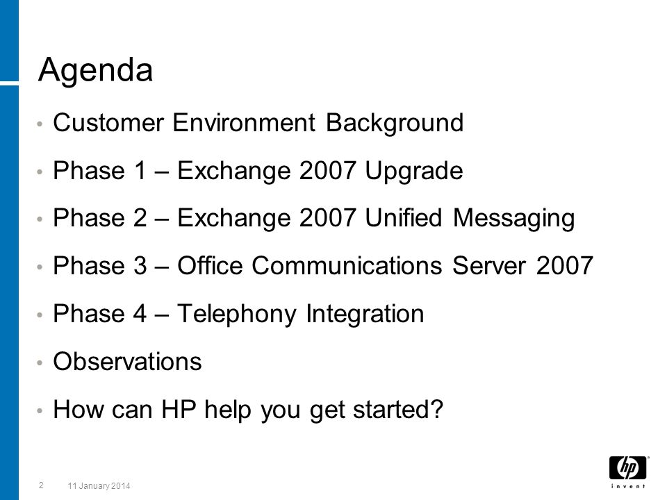 Agenda Customer Environment Background Phase 1 – Exchange 2007 Upgrade