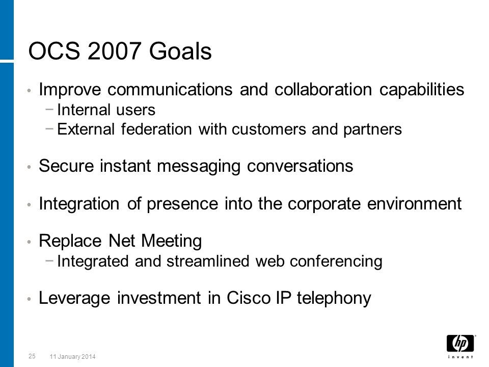 OCS 2007 Goals Improve communications and collaboration capabilities