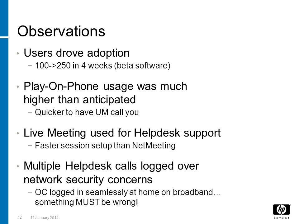 Observations Users drove adoption