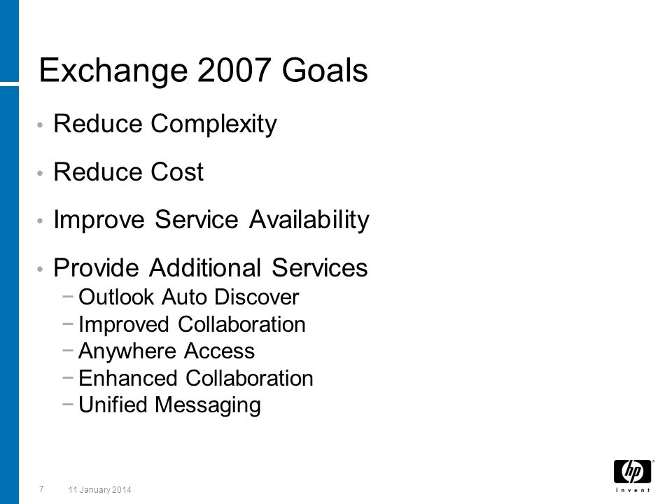 Exchange 2007 Goals Reduce Complexity Reduce Cost